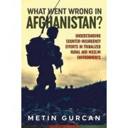 What Went Wrong in Afghanistan? by Metin Gurcan