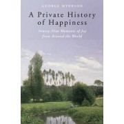 Private History of Happiness by MR George Myerson