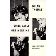 Quite Early One Morning: Stories by Dylan Thomas