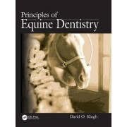 Principles of Equine Dentistry by David O. Klugh