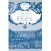 Literature and Culture in Early Modern London by Lawrence Manley