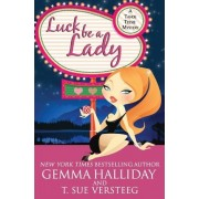 Luck Be a Lady by Gemma Halliday