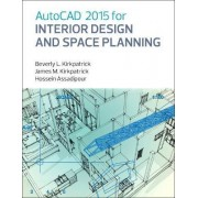 AutoCAD 2015 for Interior Design and Space Planning by Beverly L. Kirkpatrick