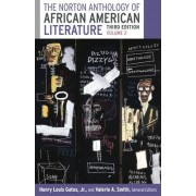 The Norton Anthology of African American Literature, Volume 2 by W E B Du Bois Professor of the Humanities and Director of the W E B Du Bois Institute for Afro American Research Henry Louis Gates