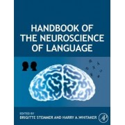 Handbook of the Neuroscience of Language by Brigitte Stemmer