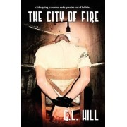 The City of Fire by G L Hill