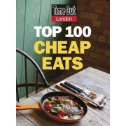 Time Out Top 100 Cheap Eats in London by Time Out Guides Ltd.