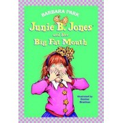 Junie B. Jones and Her Big Fat Mouth by Park