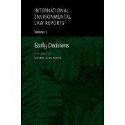 International Environmental Law Reports: Early Decisions v. 1 by Cairo A.R. Robb