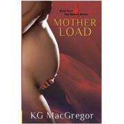 Mother Load: Bk. 4 by K.G. McGregor