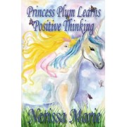 Princess Plum Learns Positive Thinking (Short Moral Stories for Kids) Kids Books - Adventure Dream Bedtime Stories for Kids - Children Books - Kids Reading - Children's Picture Books - Children's Book by Nerissa Marie