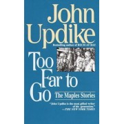 Too Far to Go by Professor John Updike