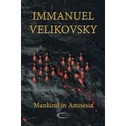 Mankind in Amnesia by Immanuel Velikovsky
