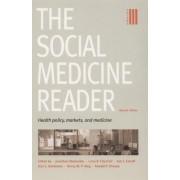 The Social Medicine Reader: Health Policy, Markets and Medicine v. 3 by Jonathan Oberlander