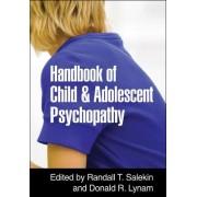 Handbook of Child and Adolescent Psychopathy by Randall T. Salekin