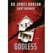 Godless by Dr James C Dobson