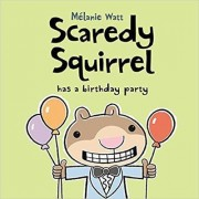 Scaredy Squirrel Has A Birthday Party by Melanie Watt