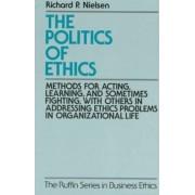 The Politics of Ethics by Richard P. Nielsen