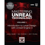 Mastering Unreal Technology: v. 1 by Jason Busby