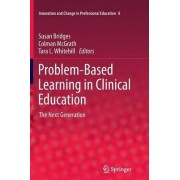 Problem-Based Learning in Clinical Education by Susan Bridges