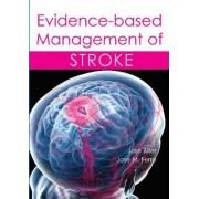 Evidence-Based Management of Stroke by Dr. Jose Biller