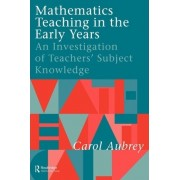 Mathematics Teaching in the Early Years by Carol Aubrey