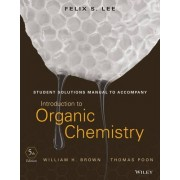 Student Solutions Manual to Accompany Introduction to Organic Chemistry by William H. Brown