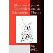 Marxism Against Postmodernism in Educational Theory by Dave Hill