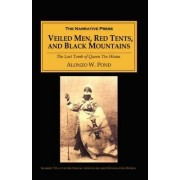 Veiled Men, Red Tents, and Black Mountains by Alonzo W Pond