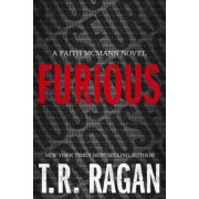 Furious by T. R. Ragan