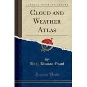 Cloud and Weather Atlas (Classic Reprint) by Hugh Duncan Grant