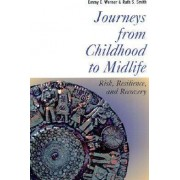 Journeys from Childhood to Midlife by Emmy E. Werner