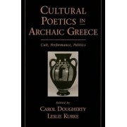 Cultural Poetics in Archaic Greece by Carol Dougherty