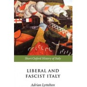 Liberal and Fascist Italy by Professor Adrian Lyttelton
