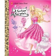 Barbie: A Fashion Fairytale by Mary Tillworth