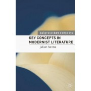 Key Concepts in Modernist Literature by Julian Hanna