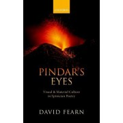 Pindar's Eyes: Visual and Material Culture in Epinician Poetry