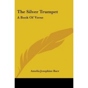 The Silver Trumpet by Amelia Josephine Burr
