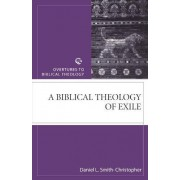 Biblical Theology of Exile by Christopher Smith