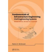 Fundamentals of Infrastructure Engineering by Patrick H. McDonald