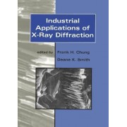 Industrial Applications of X-Ray Diffraction by Frank H. Chung