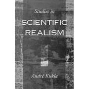 Studies in Scientific Realism by Andre Kukla
