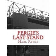 Fergie's Last Stand by Social Development Specialist State Governance and Civil Society Unit Sustainable Development Department Mark Payne