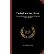 The Lock and Key Library: The Most Interesting Stories of All Nations: French Novels