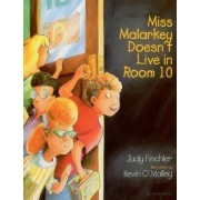 Miss Malarkey Doesn't Live in Room 10 by Judy Finchler