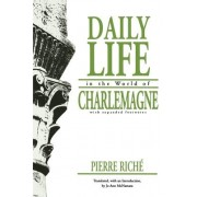 Daily Life in the World of Charlemagne by Pierre Riche