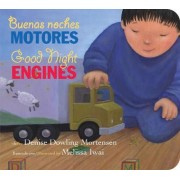 Buenas Noches Motores/Good Night Engines Bilingual Board Book by Melissa Iwai