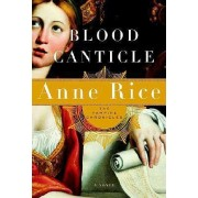 Blood Canticle by Professor Anne Rice