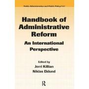 Handbook of Administrative Reform by Jerri Killian