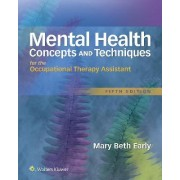 Mental Health Concepts and Techniques for the Occupational Therapy Assistant by Mary Beth Early